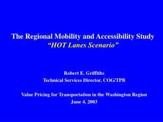"""The Regional Mobility and Accessibility Study """"HOT Lanes Scenario"""""""