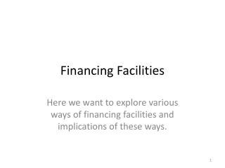 Financing Facilities