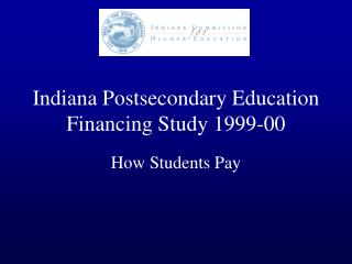 Indiana Postsecondary Education Financing Study 1999-00