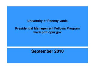 University of Pennsylvania Presidential Management Fellows Program www.pmf.opm.gov