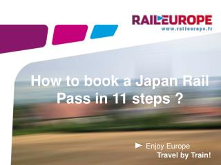 How to book a Japan Rail Pass in 11 steps ?