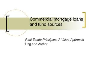 Commercial mortgage loans and fund sources