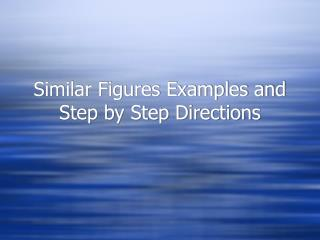 Similar Figures Examples and Step by Step Directions