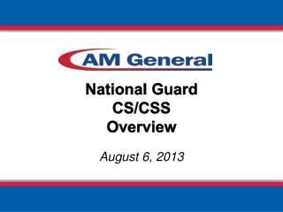 National Guard CS/CSS Overview