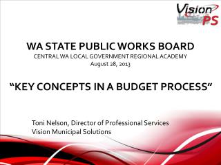 WA STATE PUBLIC WORKS BOARD CENTRAL WA LOCAL GOVERNMENT REGIONAL ACADEMY  August 28, 2013