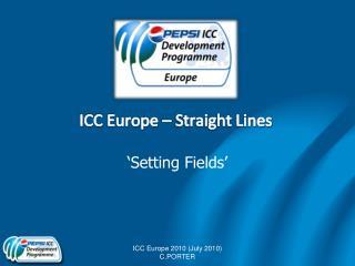 ICC Europe – Straight Lines