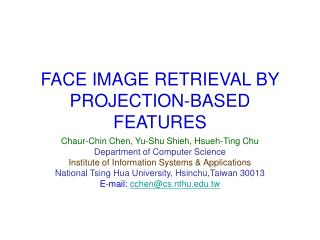 FACE IMAGE RETRIEVAL BY PROJECTION-BASED FEATURES