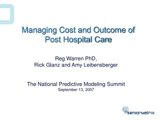 Managing Cost and Outcome of  Post Hospital Care