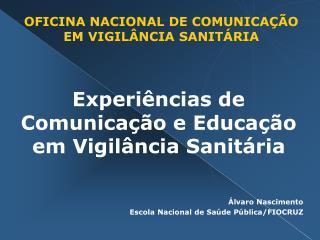 OFICINA NACIONAL DE COMUNICAÇÃO EM VIGILÂNCIA SANITÁRIA