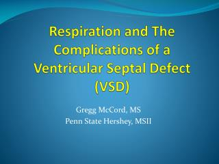 Respiration and The Complications of a Ventricular  Septal  Defect (VSD)
