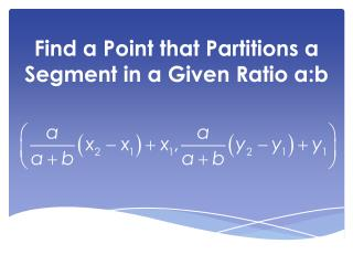 Find a Point that Partitions a Segment in a Given Ratio a:b