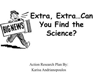 Extra, Extra…Can You Find the Science?