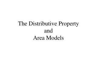 The Distributive Property and Area Models