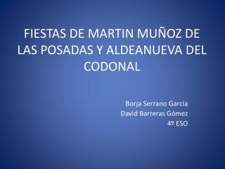 FIESTAS DE MARTIN MUÑOZ DE LAS POSADAS Y ALDEANUEVA DEL CODONAL