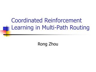 Coordinated Reinforcement Learning in Multi-Path Routing