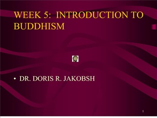 WEEK 5:  INTRODUCTION TO BUDDHISM