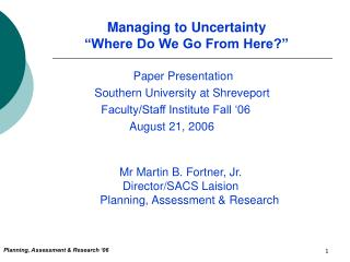 "Managing to Uncertainty ""Where Do We Go From Here?"""
