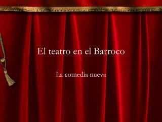El teatro en el Barroco