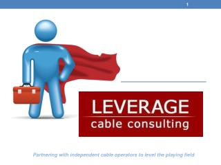Partnering with independent cable operators to level the playing field