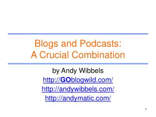 Blogs and Podcasts: A Crucial Combination