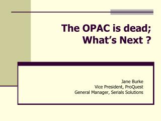 The OPAC is dead; What's Next ?