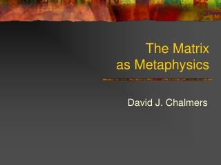 The Matrix as Metaphysics