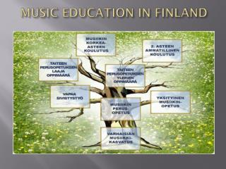 MUSIC EDUCATION IN FINLAND