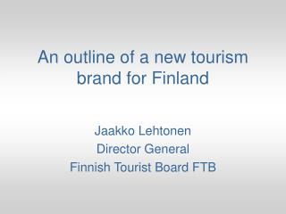 An outline of a new tourism brand for Finland