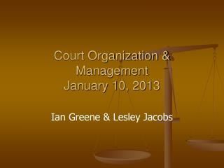 Court Organization & Management January 10, 2013