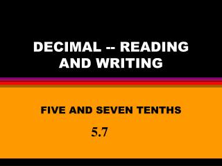 DECIMAL -- READING AND WRITING