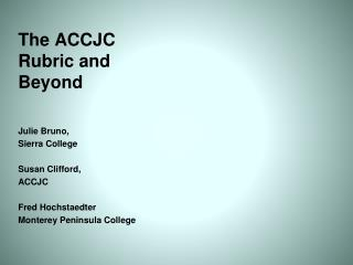 The ACCJC Rubric and Beyond