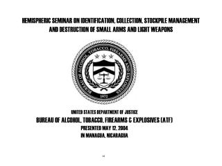 HEMISPHERIC SEMINAR ON IDENTIFICATION, COLLECTION, STOCKPILE MANAGEMENT AND DESTRUCTION OF SMALL ARMS AND LIGHT WEAPONS
