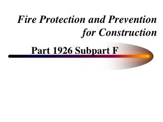 Fire Protection and Prevention for Construction