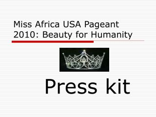 Miss Africa USA Pageant 2010: Beauty for Humanity