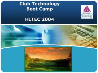 Club Technology  Boot Camp HITEC 2004