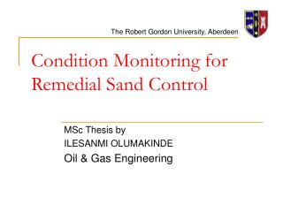 Condition Monitoring for Remedial Sand Control