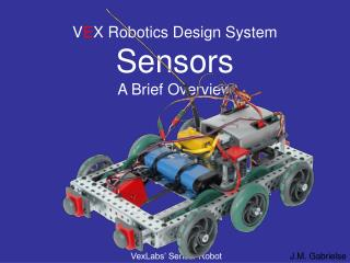 V E X Robotics Design System Sensors A Brief Overview