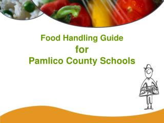 Food Handling Guide for Pamlico County Schools