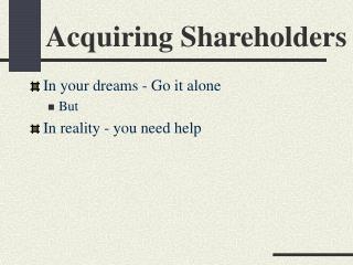 Acquiring Shareholders