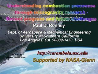 Paul D. Ronney Dept. of Aerospace & Mechanical Engineering University of Southern California Los Angeles, CA  90089-145