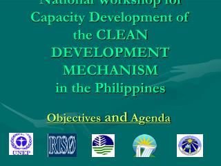 National Workshop for Capacity Development of the CLEAN DEVELOPMENT MECHANISM in the Philippines
