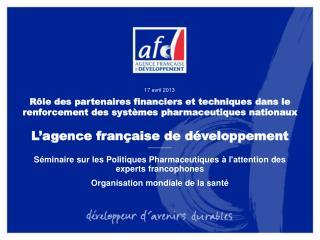 Séminaire sur les Politiques Pharmaceutiques à l'attention des experts francophones Organisation mondiale de la santé