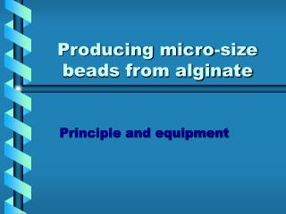 Producing micro-size beads from alginate