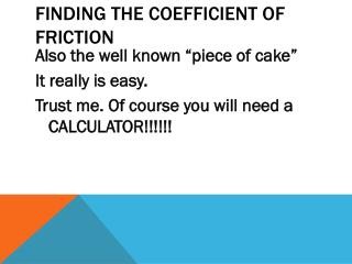 FINDING THE COEFFICIENT OF FRICTION