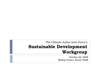 The Climate Action task Force's Sustainable Development Workgroup