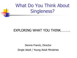 What Do You Think About Singleness?