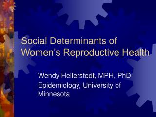 Social Determinants of Women s Reproductive Health