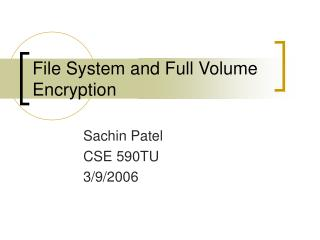 File System and Full Volume Encryption