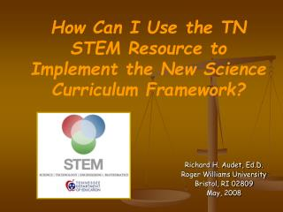 How Can I Use the TN STEM Resource to Implement the New Science Curriculum Framework?