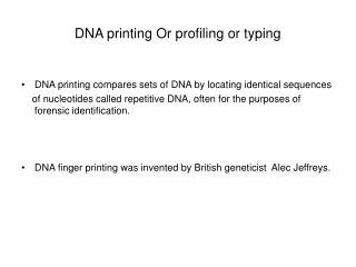 DNA printing Or profiling or typing